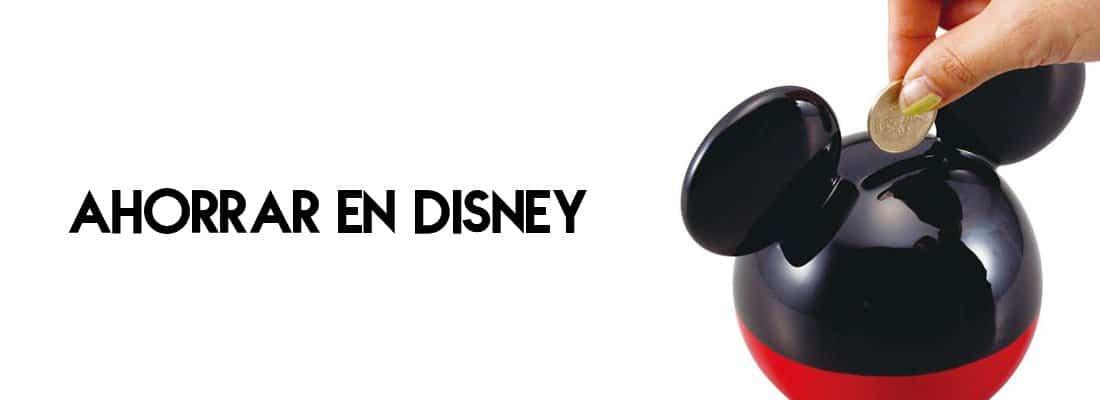Ahorrar en Disney